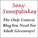 Sexy Sweepstakes - The Only Contest Blog You Need For Adult Giveaways!